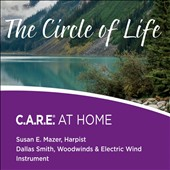 Dallas Smith (New Age)/Susan Mazer: The Circle of Life: C.A.R.E. at Home