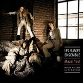 Les Nuages Ensemble (Female Klezmer Group): Mazel Tov!