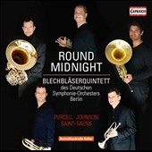 Round Midnight: Works by Robert Beaser, Oskar Bohme, Gabriel Faure, Robert Johnson, Burton Lane, Thelonius Monk, Henry Purcell, Saint-Saens / Brass Quintet of Deutsches Symphonie-Orchester Berlin