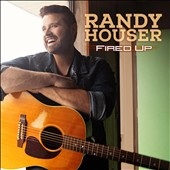 Randy Houser: Fired Up *