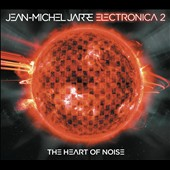 Jean Michel Jarre: Electronica, Vol. 2: The Heart of Noise [Digipak]