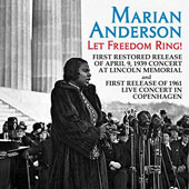 Let Freedom Ring! Live Concerts from the Lincoln Memorial 1939 and the Falkoner Centre, Copenhagen 1961 / Marian Anderson, contralto