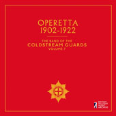 The Band of the Coldstream Guards, Vol. 7: Operetta 1902-1922
