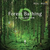 Various Artists: Forest Bathing: Collection