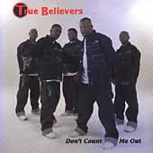 True Believers: Don't Count Me Out