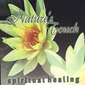 Nature's Touch: Nature's Touch: Spiritual Healing [Single Disc]