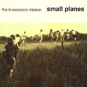 The Innocence Mission: Small Planes