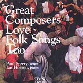Great Composers Love Folk Songs Too /Paul Sperry, Ian Hobson