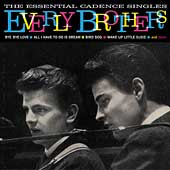 The Everly Brothers: The Essential Cadence Singles