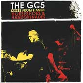 The GC5: Kisses From Hanoi/Horseshoes & Handgrenades *