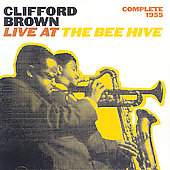 Clifford Brown (Jazz): Complete 1955: Live at the Bee Hive