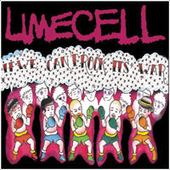 Limecell: If We Can't Rock It's War *