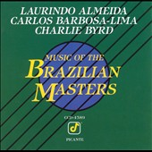 Laurindo Almeida/Carlos Barbosa-Lima (Guitar)/Charlie Byrd: Music of the Brazilian Masters