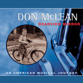 Don McLean: Rearview Mirror: An American Musical Journey