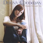 Deena Goodman: Hard to Get To
