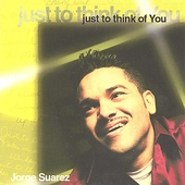 Jorge Suarez: Just to Think of You