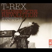 T. Rex: Children of the Revolution: An Introduction to Marc Bolan
