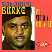 Solomon Burke: We Need a Miracle