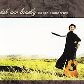 Dale Ann Bradley: Catch Tomorrow