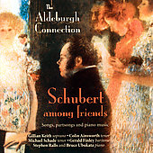 The Aldenburgh Connection - Schubert Among Friends