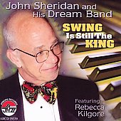John Sheridan & His Dream Band: Swing Is Still the King *