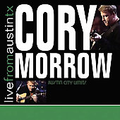 Cory Morrow: Live from Austin TX