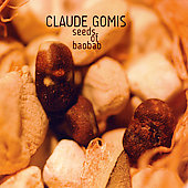 Claude Gomes: Seeds of Baobab [Digipak]
