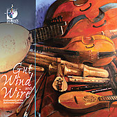 Gut, Wind and Wire / The Baltimore Consort