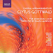 Choral Arrangements - Ravel, Wolf, Berg, etc / Gottwald