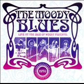 The Moody Blues: Live at the Isle of Wight 1970