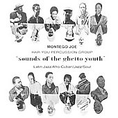 The Har-You Percussion Group: Sounds of the Ghetto Youth [Digipak]