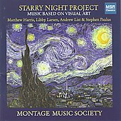 Starry Night Project - Harris, Paulus, Larsen, List / Montage Music Society