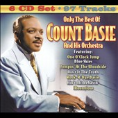 Count Basie: Only the Best of Count Basie and His Orchestra