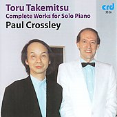 Toru Takemitsu: Complete Works for Solo Piano / Paul Crossley