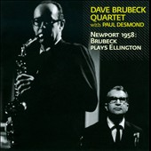 Dave Brubeck/The Dave Brubeck Quartet: Newport 1958: Brubeck Plays Ellington [Bonus Track]