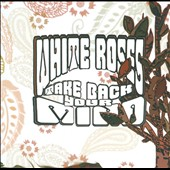 White Roses: Take Back Your Mind [Digipak]