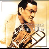Glenn Miller: Big Band Sound of Glenn Miller