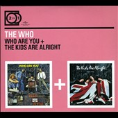 The Who: Who Are You/The Kids Are Alright