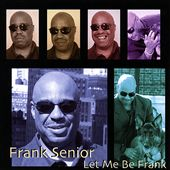 Frank Senior: Let Me Be Frank