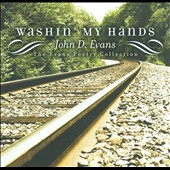 John D. Evans: Washin' My Hands: The Evans Poetry Collection