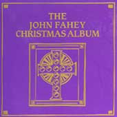 John Fahey: The John Fahey Christmas Album