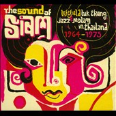 Various Artists: The Sound of Siam: Leftfield Luk Thung, Jazz & Molam in Thailand 1964-1975 [Digipak]