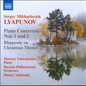 Sergey Lyapunov: Piano Concertos Nos. 1 & 2; Rhapsody on Ukrainian Themes