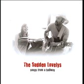 The Sudden Lovelys: Songs from a Hallway [Slipcase]
