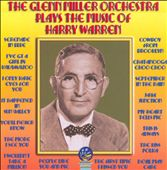 Glenn Miller/The Glenn Miller Orchestra: Plays Music Of Harry Warren