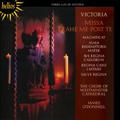 Victoria: Missa Trahe Me Post Te / james O'Donnell / Choir of Westminster Cathedral