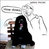 James McRae: Slow Down [Digipak]
