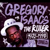 Gregory Isaacs: The  Ruler 1972-1990: Reggae Anthology [Digipak]
