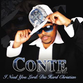 Conte: I Need You Lord: Die Hard Christian [Slipcase]