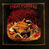 Meat Puppets: Meat Puppets